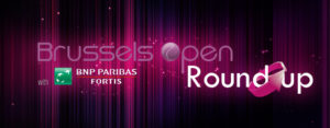 Brussels Open Round up