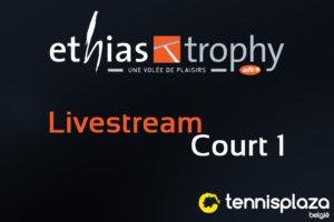 Live Stream Ethias Trophy - Court 1